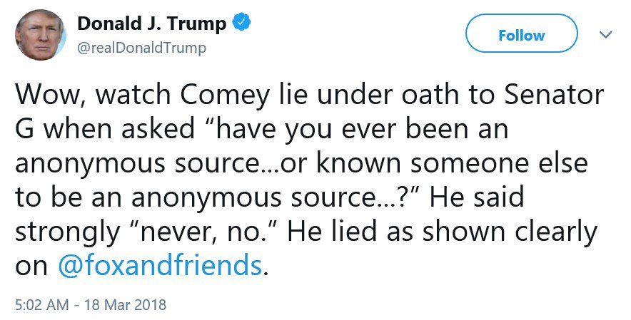 Trump changed a quote here to dishonestly make Comey sound worse.   The actual question to Comey, from Grassley in May, was not whether he had 'known' someone else to be an anonymous source. It was, 'Have you ever *authorized* someone else at the FBI to be an anonymous source?'