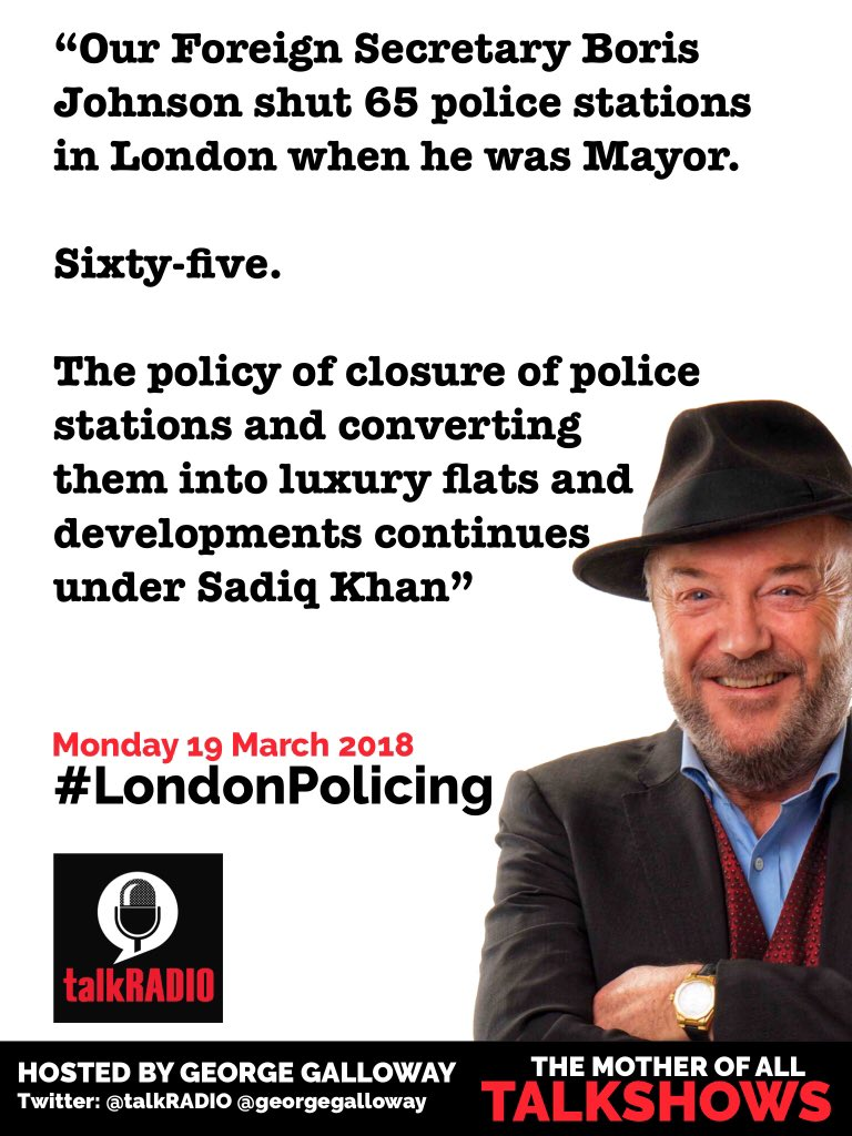 """""""Our Foreign Secretary Boris Johnson shut 65 police stations in London when he was Mayor.   Sixty-five.   The policy of closure of police stations and converting  them into luxury flats and developments continues  under Sadiq Khan""""   #LondonPolicing @talkRADIO"""