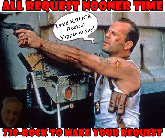 Happy birthday Bruce Willis!! It\s All Request Nooner time.   Call the ROCKLINE to make your request, 738-ROCK - TA
