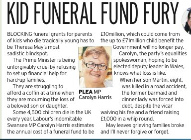 Govt saves far more in child benefit when kids die than the £10m cost of @carolynharris24s Funeral Fund. Why does May have a sadistic blindspot?(from todays @DailyMirror column)