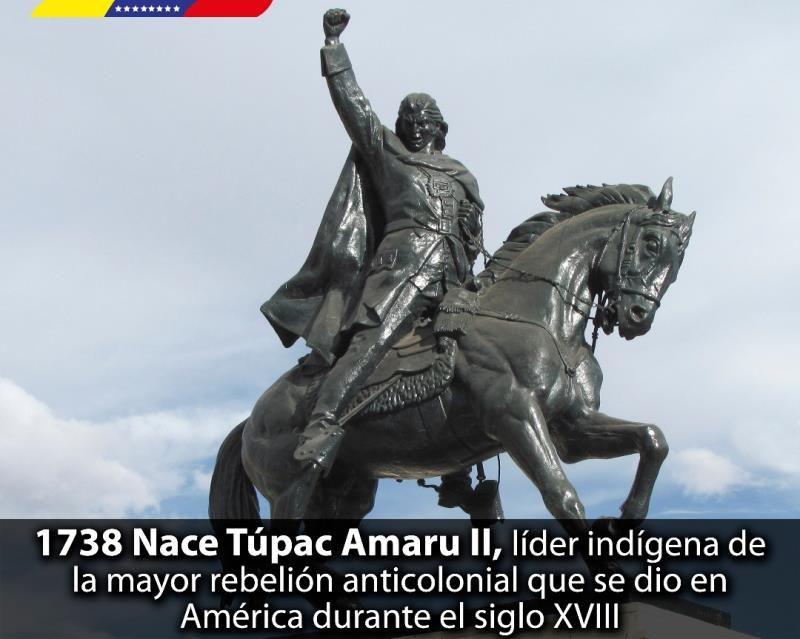 Hace 280 años nació en Surimana (Virreinato del Perú) José Gabriel Condorcanqui Noguera, conocido como Túpac Amaru II, Líder indígena que encabezó el mayor movimiento de corte indigenista e independentista en el Virreinato.