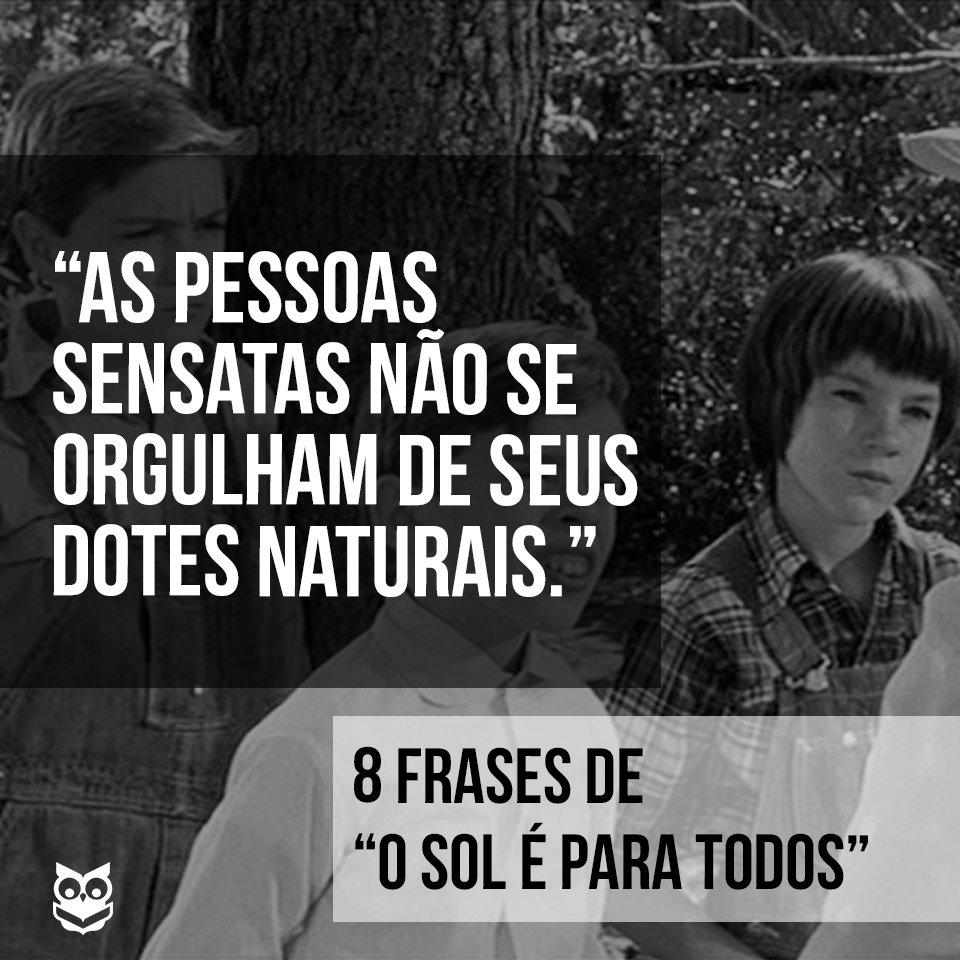Skoob On Twitter 8 Frases De O Sol é Para Todos Frase4