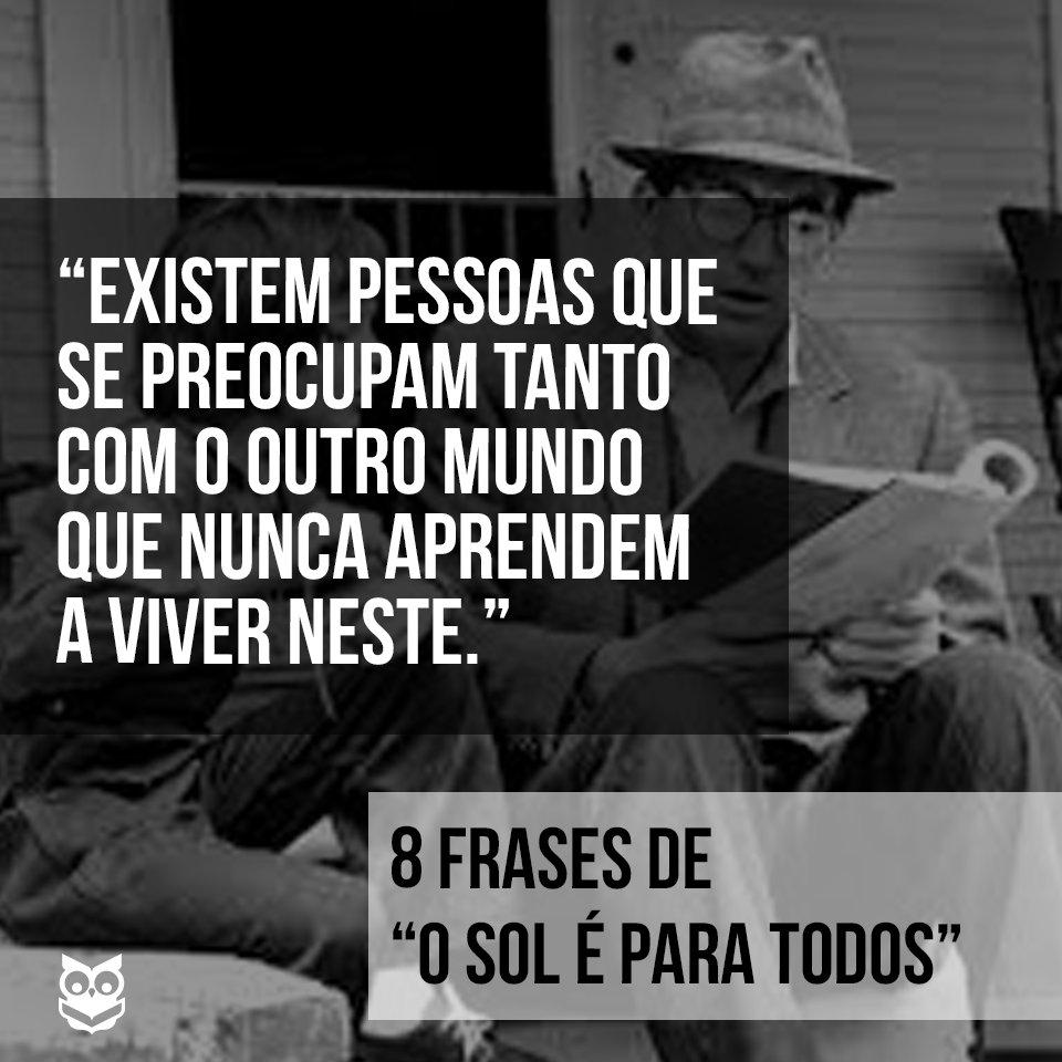 Skoob On Twitter 8 Frases De O Sol é Para Todos Frase7