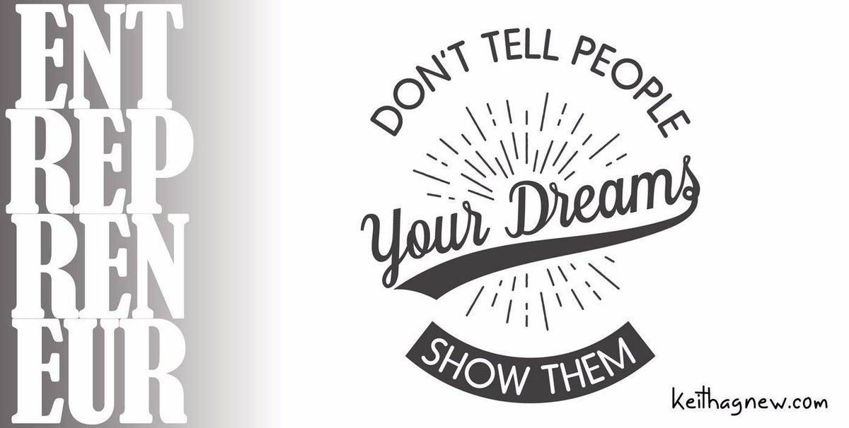 Don't Talk About Your Dreams .. SHOW 'EM...