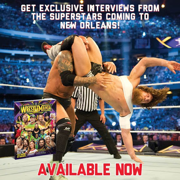Remember the last time NOLA hosted #WrestleMania? Here from @WWEDanielBryan about returning to the scene of his triumph! Plus, interviews with @ShinsukeN, @AJStylesOrg & more! Order here- wwe.me/MEq4Fg or find it on newsstands!