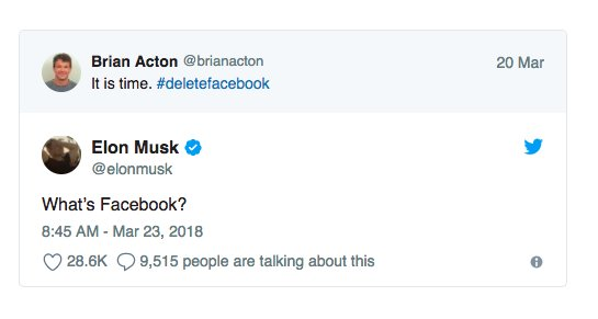 Elon Musk heard the WhatsApp founder's call to #DeleteFacebook, and actually deleted Tesla and SpaceX's Facebook pages: https://t.co/8p0E4td8aJ