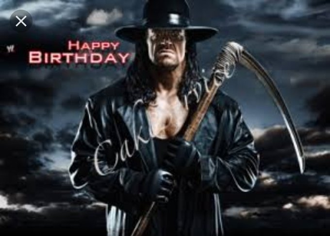 Today Undertaker Birthday Real name Mark William Calaway Wish you very very happy birthday.