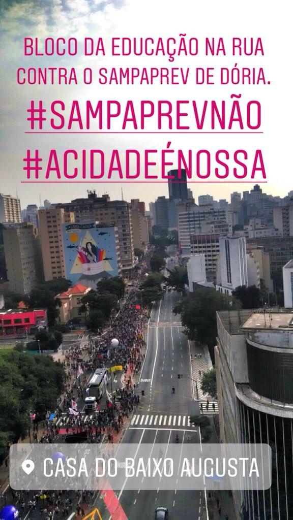 Bloco da Educação na Rua! Vista da nossa Casa do Baixo Augusta.Contra o #SampaPrev do quase ex Dória. #sampaprevnão #acidadeénossa