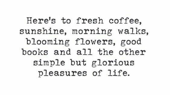 Good Life Quotes On Twitter Heres To Fresh Coffee Sunshine