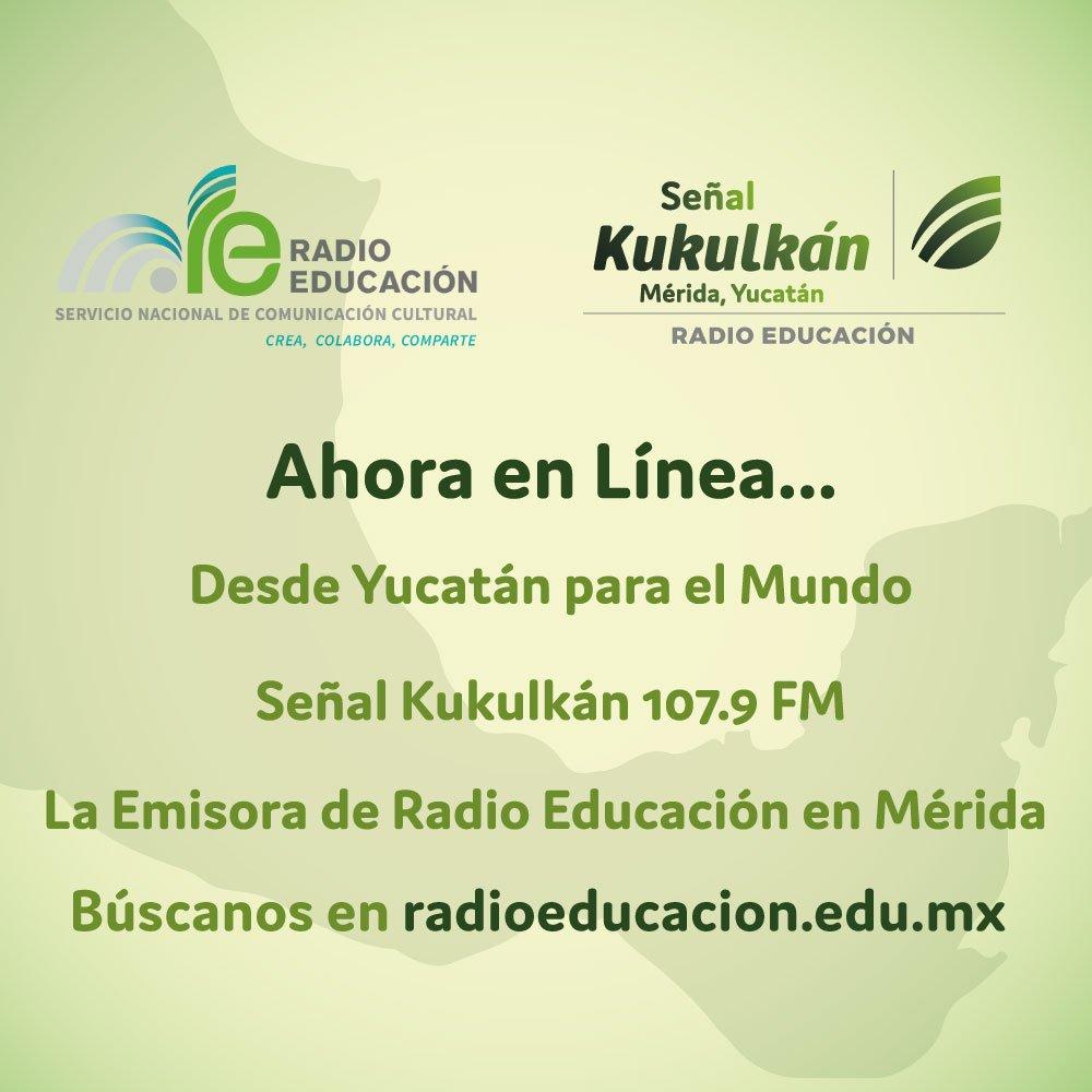 Una nueva ventana de Radio Educación Escuchen en línea nuestra Señal Kukulkán 107.9 FM https://t.co/UmvesJTAR0 https://t.co/gkoTvaaeBU