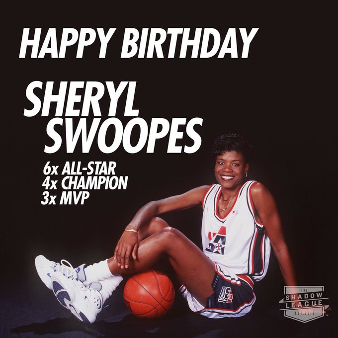 Happy 47th birthday to Sheryl Swoopes!