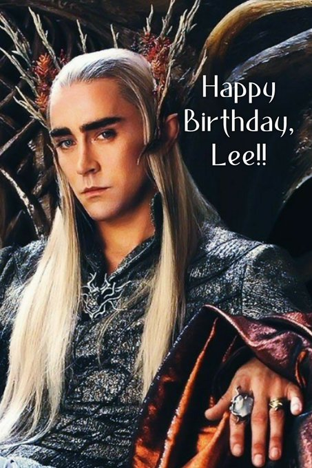 . Happy Birthday to King Thranduil (aka Lee Pace)!! Hope your day is awesome!!