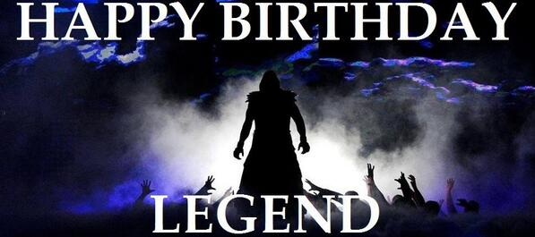 sorry  for the late  belated happy birthday to my legend THE UNDERTAKER