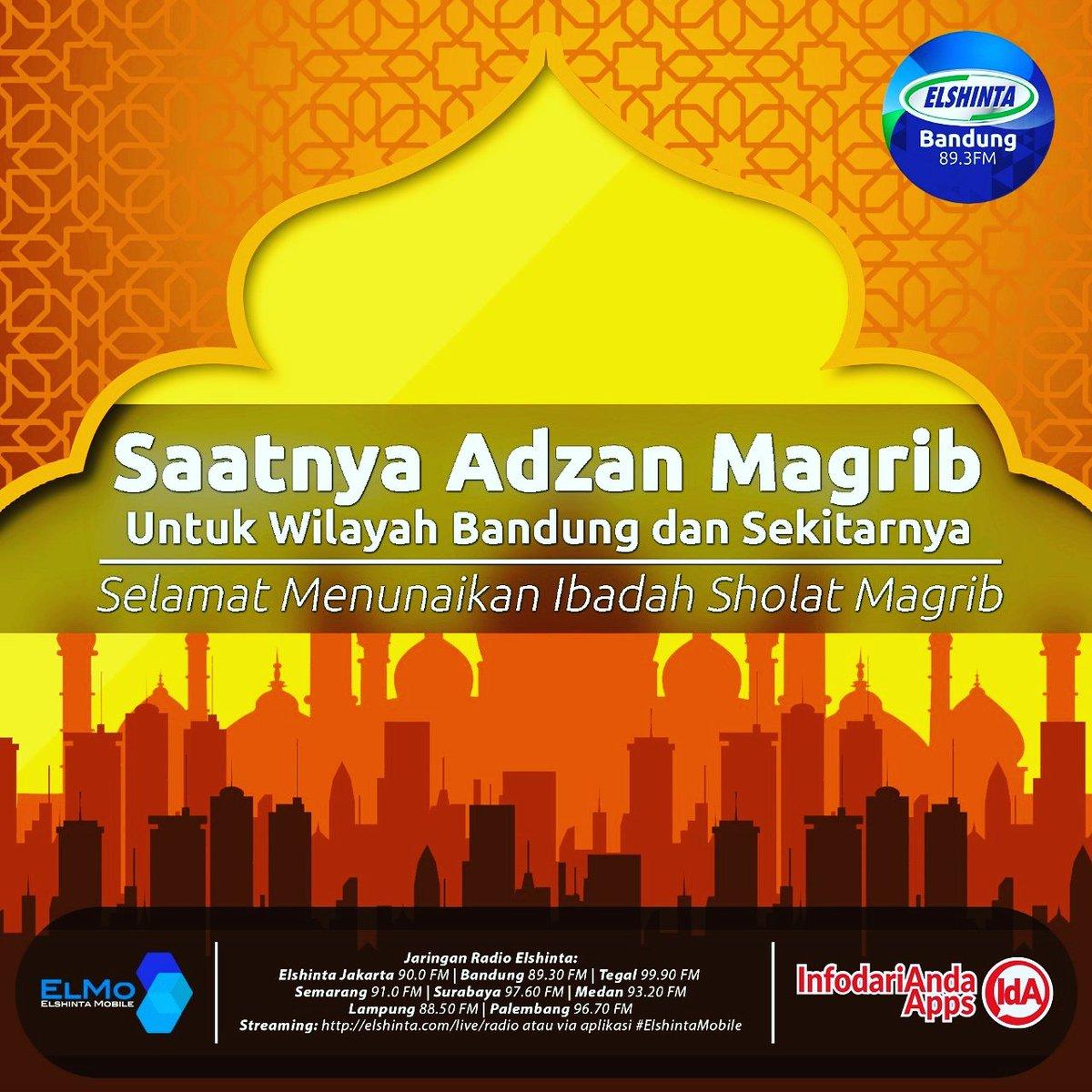Elshinta Bandung On Twitter Telah Berkumandang Adzan Magrib