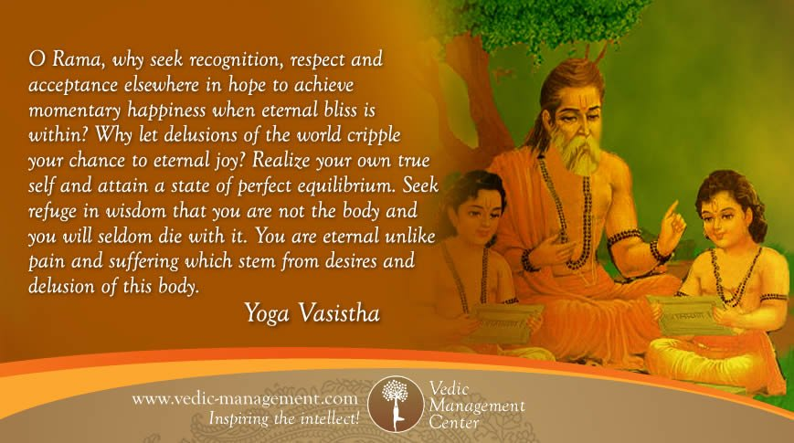 Jodie Andrea Green On Twitter Wisdom Quotes From Yoga Vasistha Translated By Indiamahesh Recognition Respect Acceptance Happiness Wisdom Quoteoftheday By Ayamatmabrahm Https T Co T9j2r3ieni