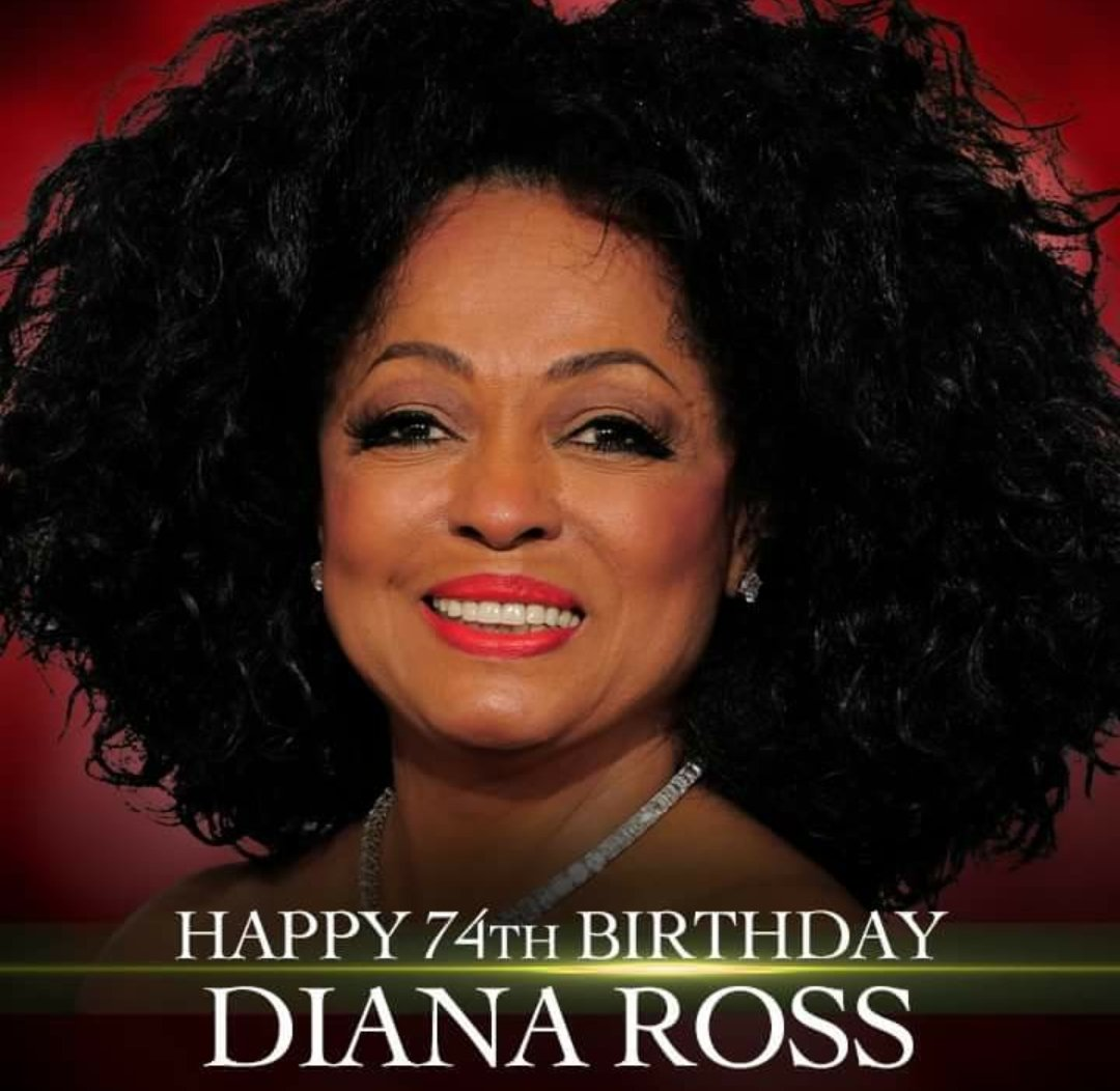 Happy Happy Birthday to the FABULOUS Ms. Diana Ross