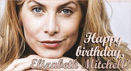 Happy Birthday, Elizabeth Mitchell! -