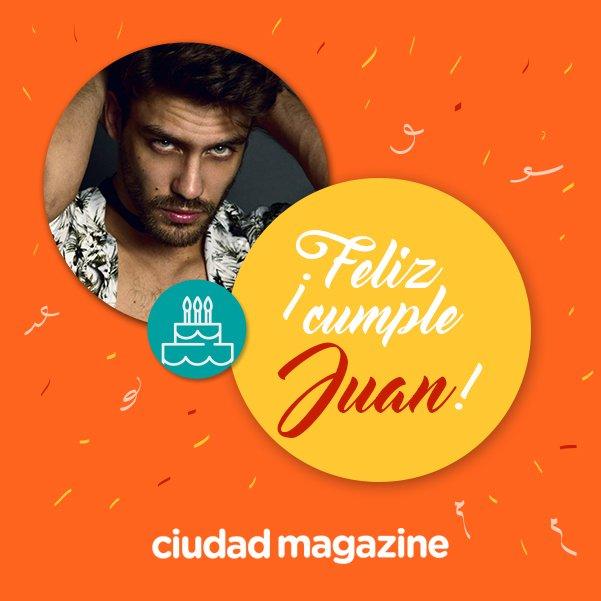 Ciudad Magazine On Twitter Feliz Cumpleanos Juan Manuel Hoy Es