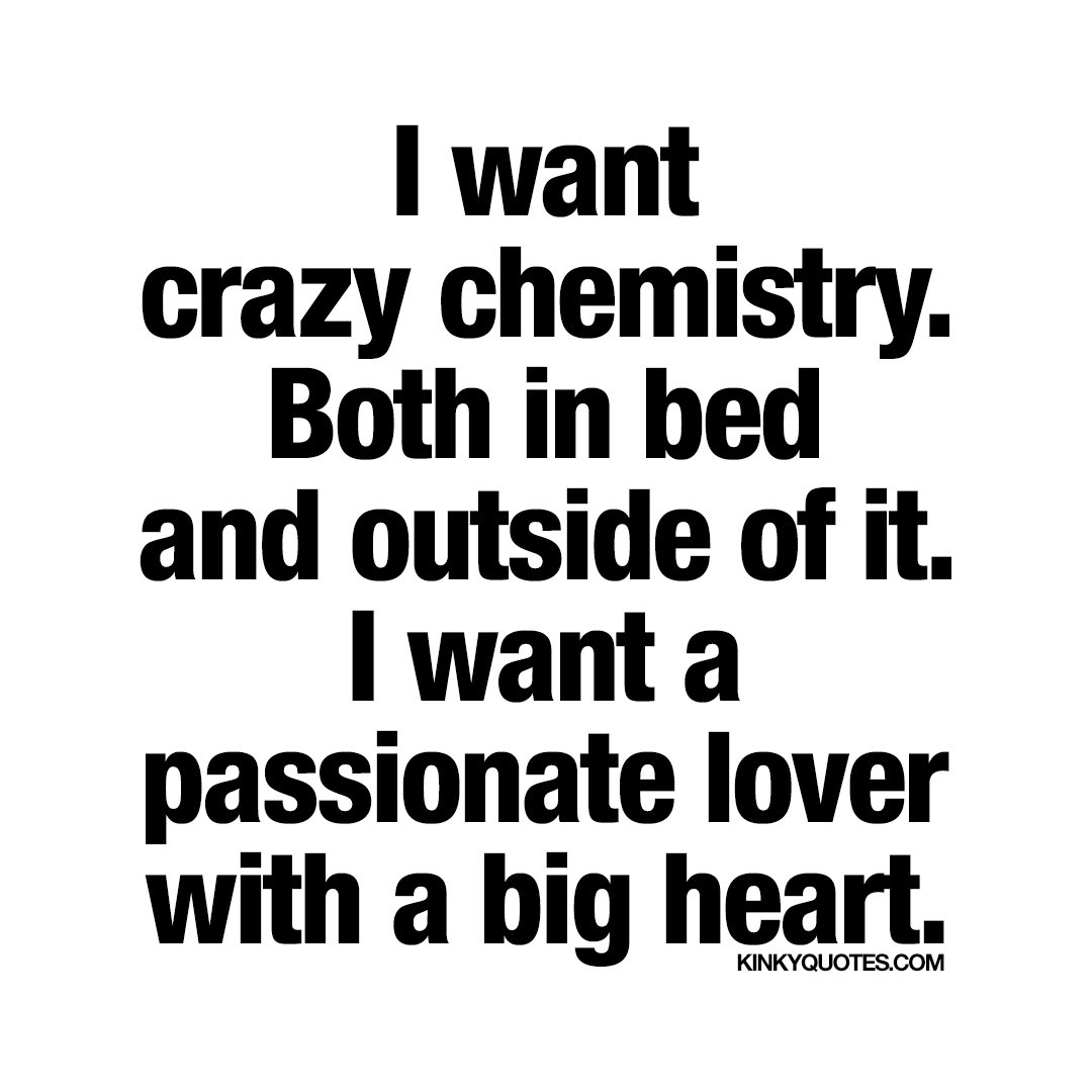 Kinky Quotes On Twitter I Want Crazy Chemistry Both In Bed And