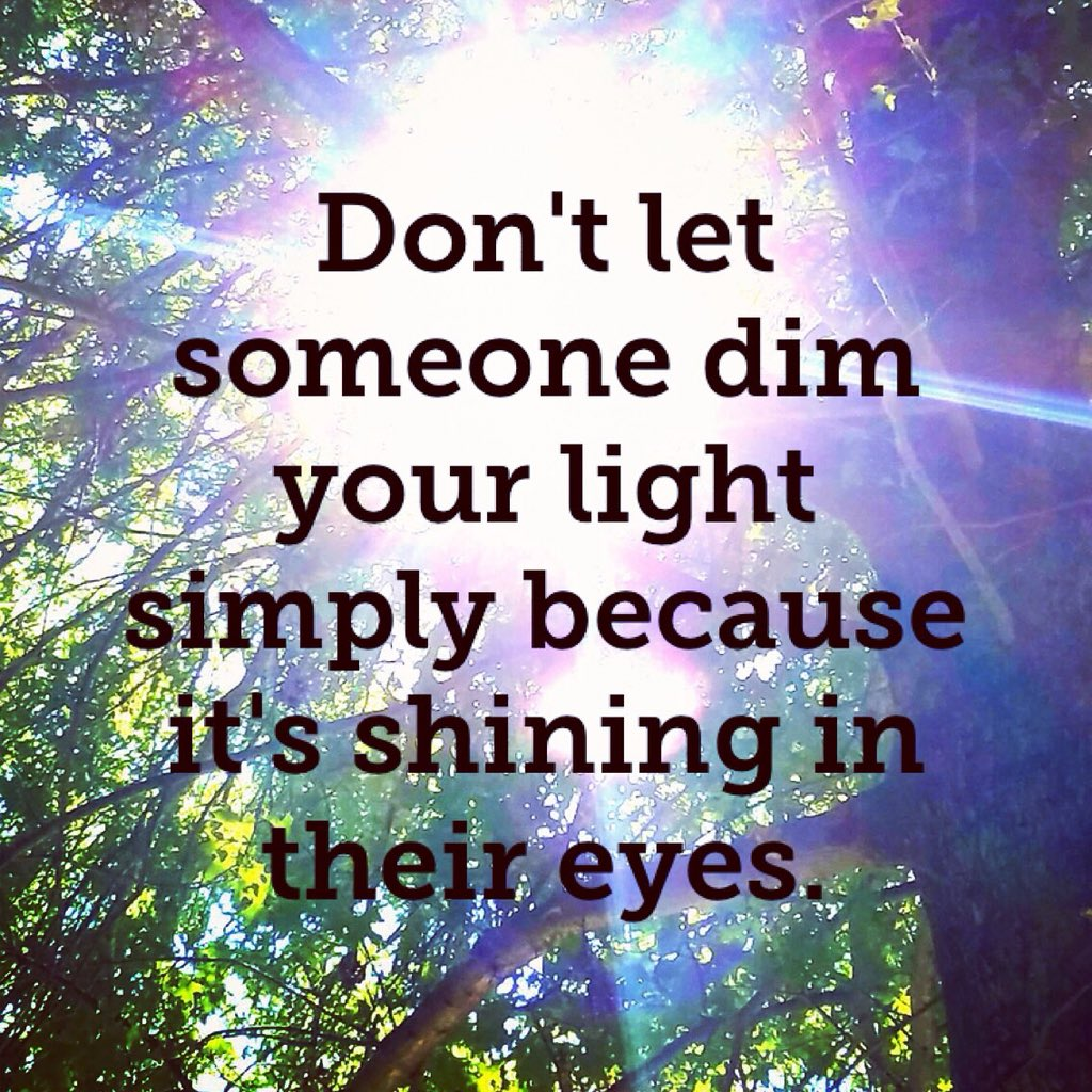 Inspirational Quotes On Twitter Dont Let Someone Dim Your Light