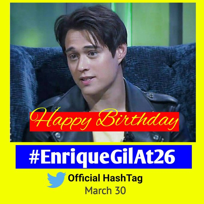 To the man of the hour  Enrique Gil HAPPY BIRTHDAY!