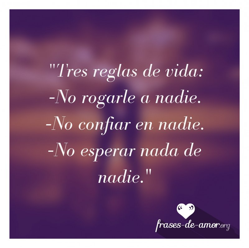 Frases De Amor Auf Twitter Tres Reglas De Vida No