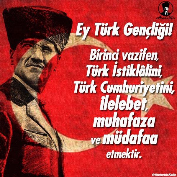 """Atatürk'le Kalın 🇹🇷 on Twitter: """"Ey TÜRK GENÇLİĞİ! Birinci vazifen, TÜRK  İSTİKLALİNİ TÜRK CUMHURİYETİNİ ilelebet, MUHAFAZA ve MÜDAFAA etmektir.  Mustafa Kemal ATATÜRK… https://t.co/LudXnP3Mup"""""""