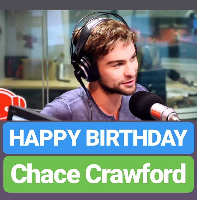 HAPPY BIRTHDAY  Chace Crawford