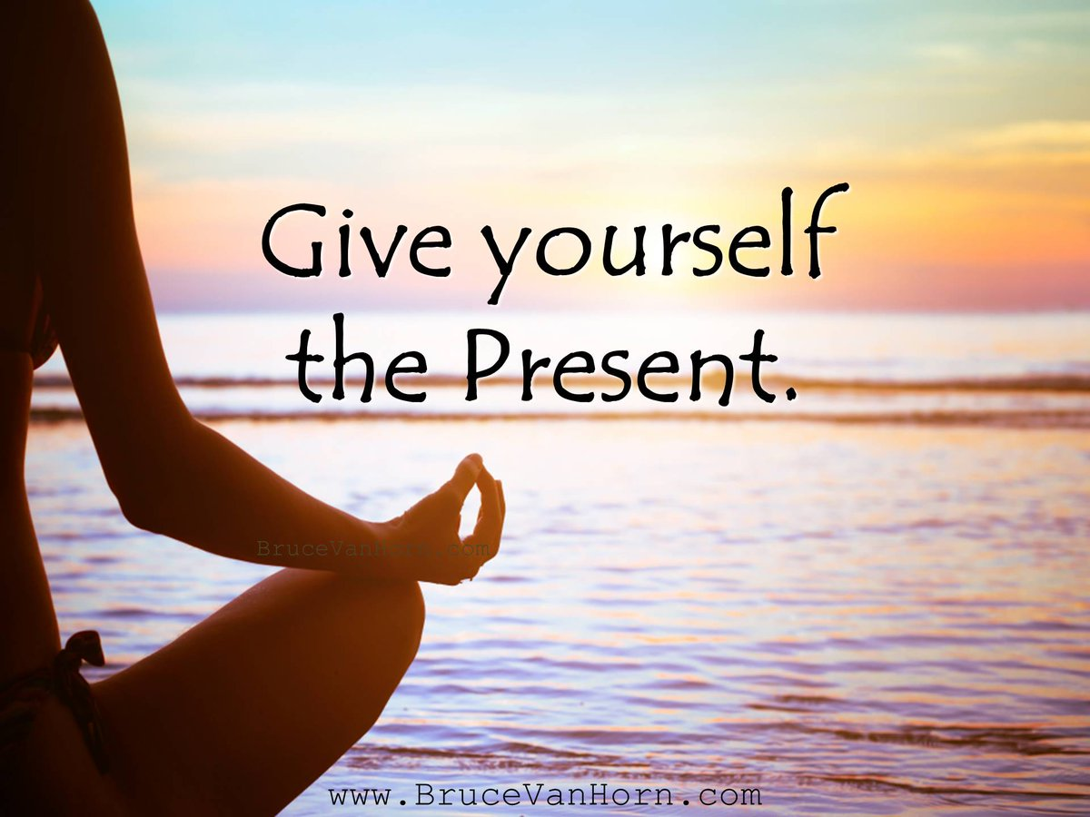 Give yourself the Present.#Mindfulness #Peace