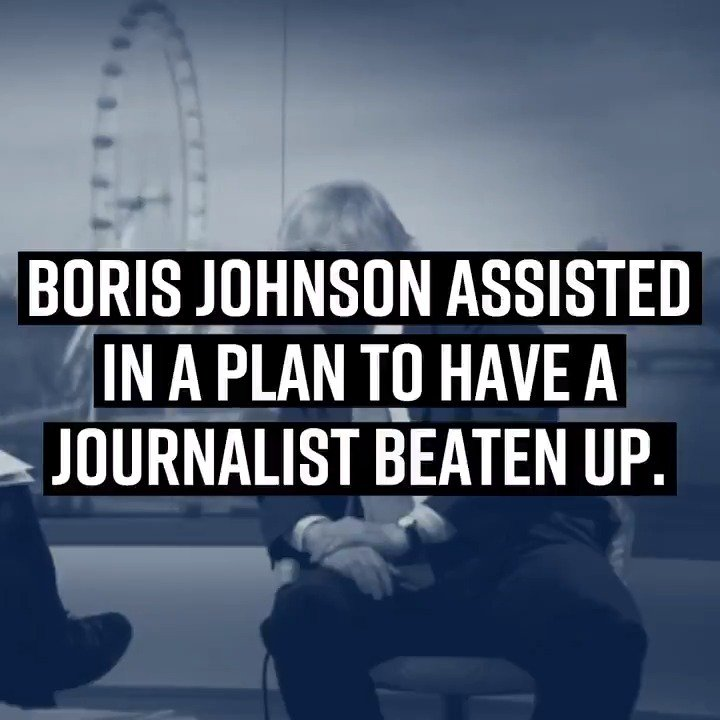 Boris Johnson colluded with his chum to have a journalist beaten up. Is this really the person we want running our country? Make sure people know about this. 👇