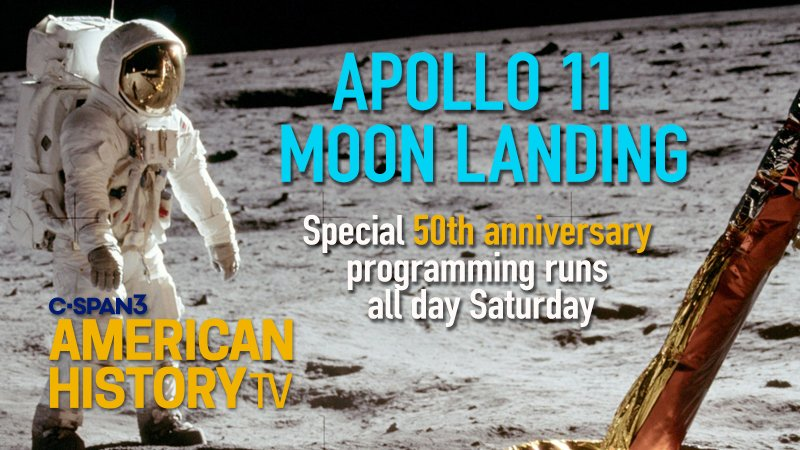 Join American History TV this Saturday for a full day of #Apollo11 programming, including three hours LIVE from @airandspace with @cspanwj — starting at 7am ET on C-SPAN3. #Apollo50