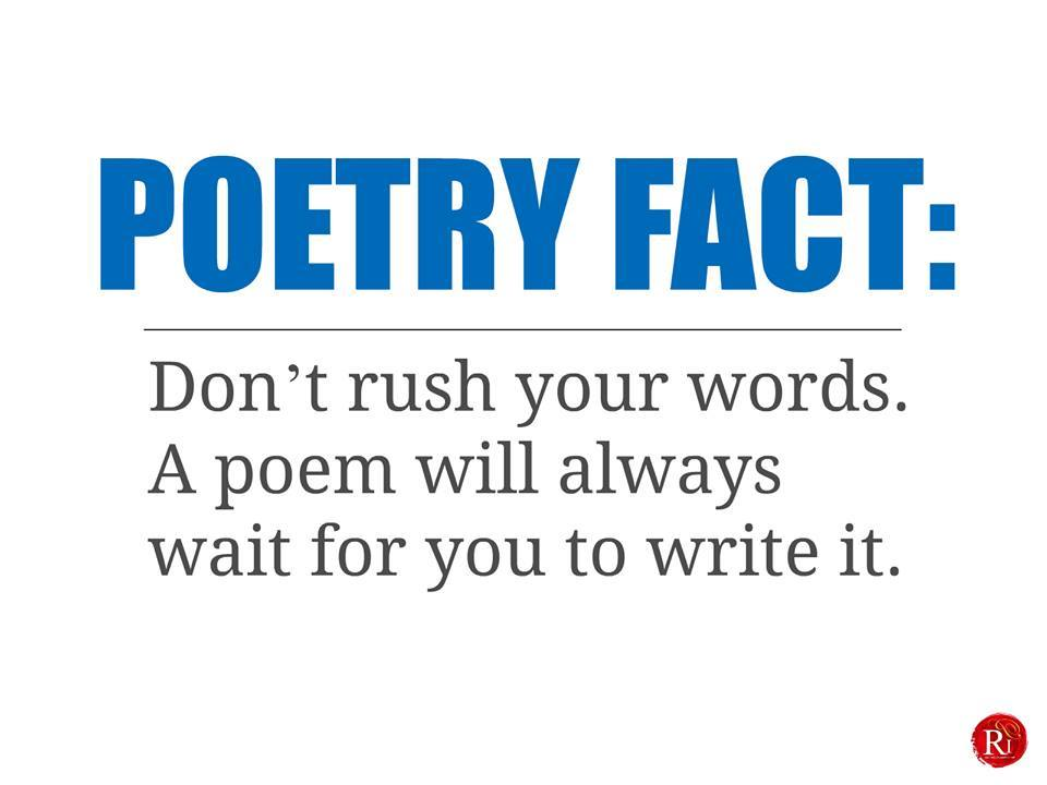 Remember; don't rush your words. A poem will always wait for you to write it. #PoetryFact<br>http://pic.twitter.com/ZoHMzZPlr9
