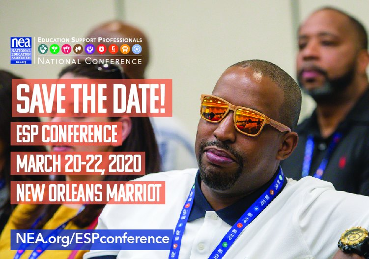 Save the date for the next NEA #Education Support Professionals Conference, March 20-22, 2020 in New Orleans! 📅