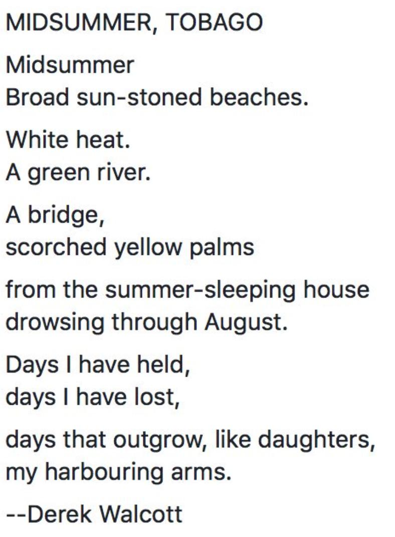 1/4  It is a strange Summer. And, yet, it is still Summer--  I am thinking of these very moving (and very different) Summer poems by Derek Walcott, Yannis Ritsos, Carol Frost, and Danez Smith.  First, here is Walcott: <br>http://pic.twitter.com/HklTWHPMbe