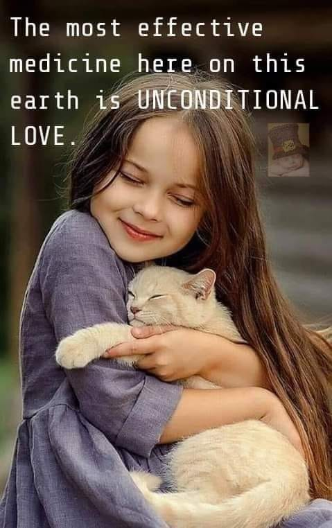 The most effective medicine on this Earth is unconditional love. ~#Love
