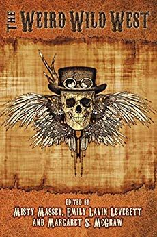 Available in ebook – The Weird Wild West #scifi #fantasy #steampunk @Amazon https://t.co/wl86mwzNPz @BryanCPSteele @DMcPhail