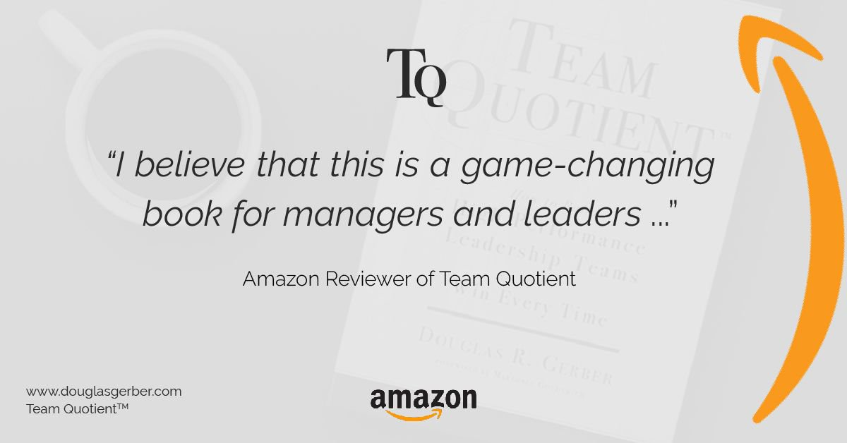 """RT DouglasGerberTQ """"Appreciate the insight #TQ provides. I lent my copy to a manager on my team and she noted: """"This is really an amazing book. I believe that this is a game-changing book for managers/leaders."""" — Amazon reviewer of Team Quotient.  Order the book on Amazon https:/"""