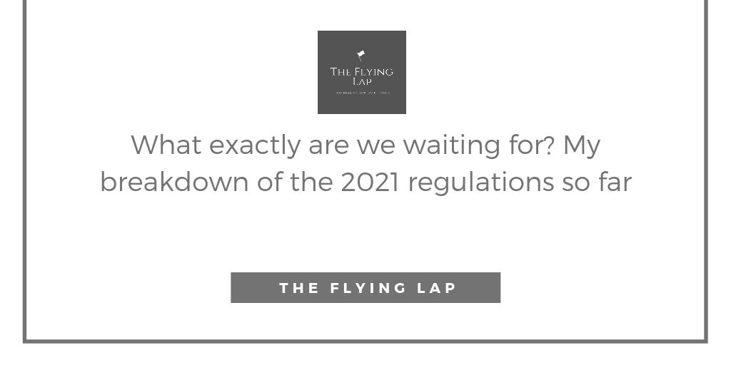 Missing the F1 this weekend? Why not give my blog a read with the latest post now up?  What exactly are we waiting for? My breakdown of the 2021 regulations so far  https://theflyinglap.blog/2019/07/20/what-exactly-are-we-waiting-for-my-breakdown-of-the-2021-regulations-so-far/ …  #F1 #F12019 #Formula1 #blog #blogging #blogger #bloggers #weekendvibes #weekend