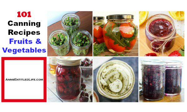 101 Canning Recipes for Fruits and Vegetables from Your Garden  https://www.annsentitledlife.com/recipes/101-canning-recipes-for-fruits-and-vegetables-from-your-garden/…  #canningrecipes #recipes #gardening #harvestday