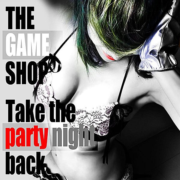 #Nowplaying Take the Party Night Back - THE GAME SHOP (Take the Party Night Back - Single)<br>http://pic.twitter.com/3IWmMrdZe8