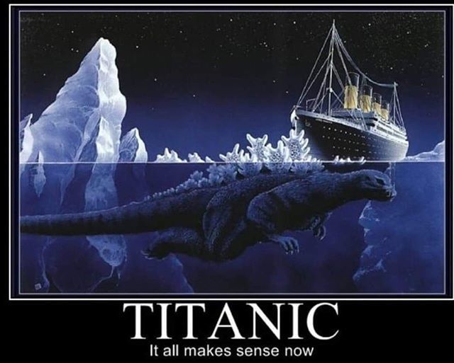 I KNEW IT!!! And all those people blaming that innocent iceberg. -Melvin  #titanic #godzilla #kaiju #ゴジラ#怪獣 #pacificrim #kingkong #monstermovie #monsters #godzillakingofthemonsters #monstermovies #geeklife https://ift.tt/2LwBSoZ