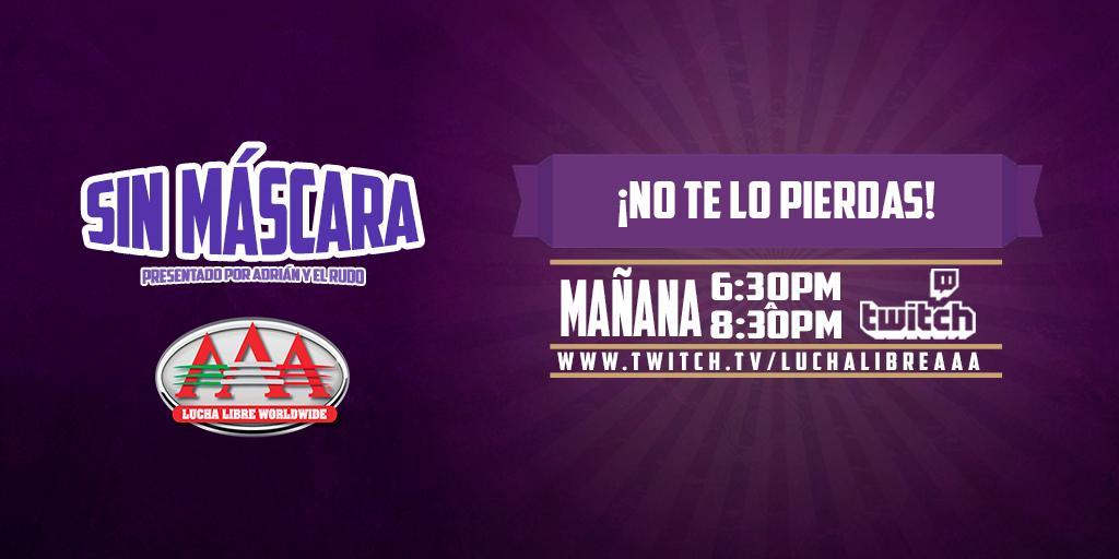 Mañana los esperamos en #SinMáscara 😎🤙  En punto de las 6:30PM 🔥 por @TwitchES  https://www.twitch.tv/luchalibreaaa
