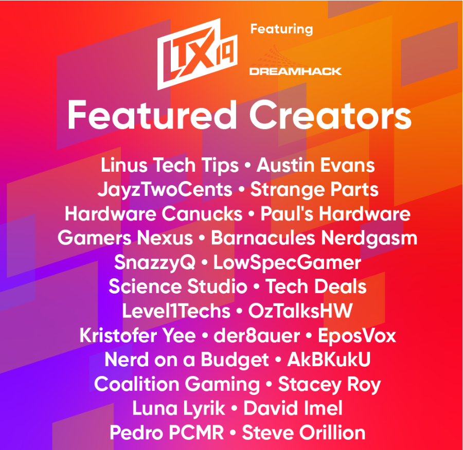 Come join me and the gods of tech at #LTX2019 ! Info about my meet and greet and livestream from #Dreamhack coming soon!!