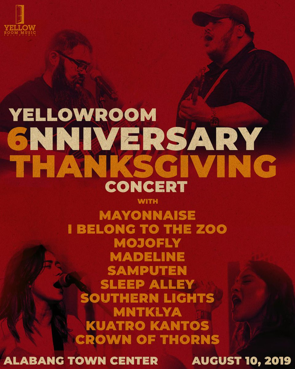 6NNIVERSARY THANKSGIVING CONCERT!  August 10,2019 at Alabang Town Center  Catch performances by: • Mayonnaise • I Belong to the Zoo • Mojofly • Samputen • Madeline • Sleep Alley • Southern Lights • Mntklya • Kuatro Kantos • Crown of Thorns  #YellowRoomPH #YellowRoomSix <br>http://pic.twitter.com/Jzy1qb5NhI