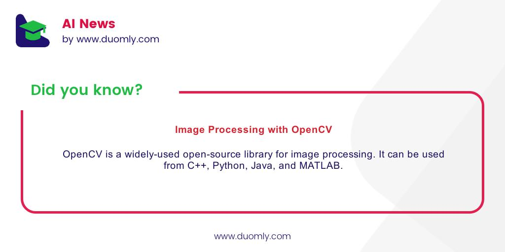 OpenCV is a widely-used open-source library for image