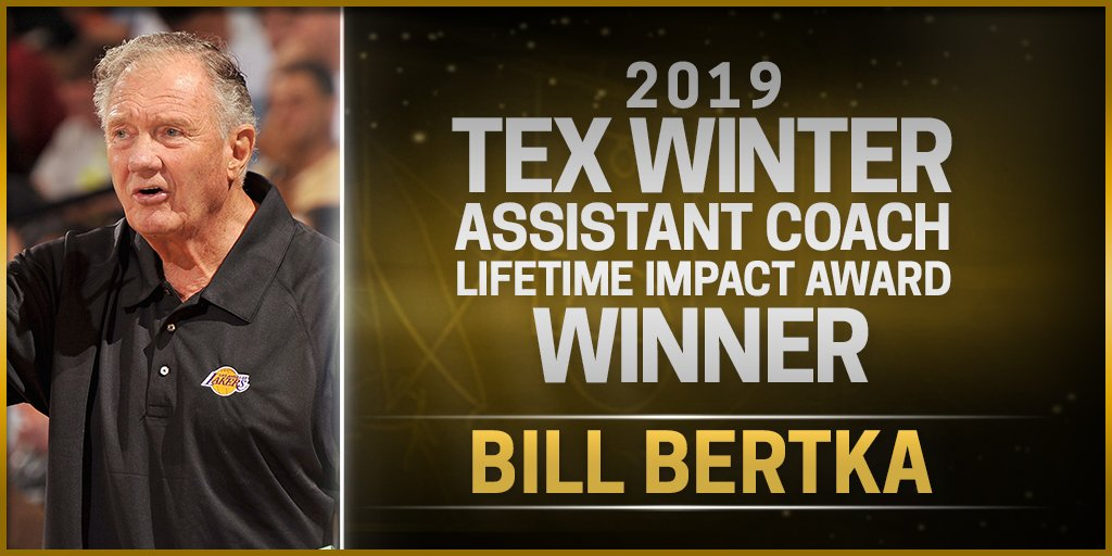 Bill Bertka, a basketball lifer and a pioneering proponent of film study, advance scouting and player development, is the 2019 Tex Winter Assistant Coach Lifetime Impact Award winner.  Official Release: http://bit.ly/2LekTHE