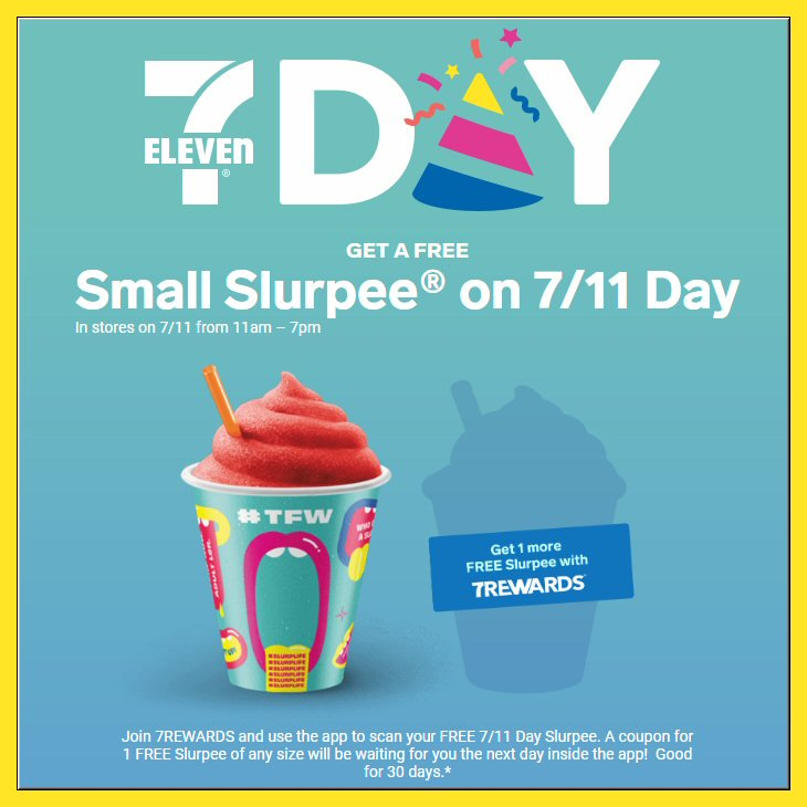 7/11 Day is here! Stop by  7-eleven and get a #FREE Slurpee drink from  11am – 7pm. Plus, use 7REWARDS app to scan your FREE Slurpee you'll get a  FREE Slurpee coupon the next day inside the app! #SLURPLIFE Grab the app here   https://www. 7-eleven.com/app/     <br>http://pic.twitter.com/VBzfZVVUHj
