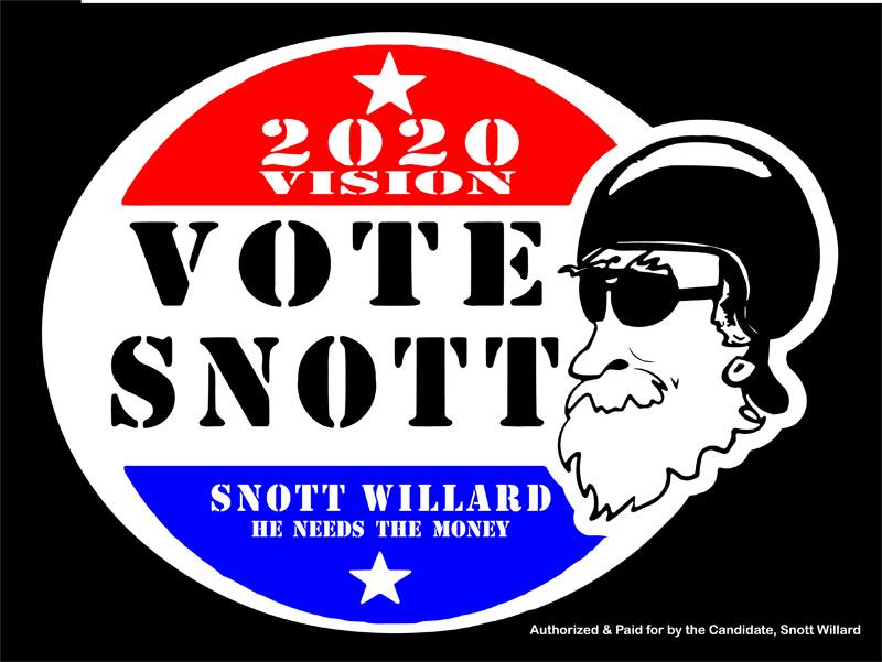 Vote for Snott Willard, He needs the money The 2020 Vision Campaign. #Vote #RaceCarDriver #WhiteHouse #Election2020
