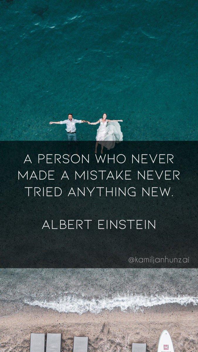 A person who never made a mistake never tried anything new.  Albert Einstein  #ENGvAUS #WeAreEngland #صباح_الخير #Baltistan #JummahMubarak #JummaMubarak #quote #quotesdaily #quoteoftheday  #qotd #hunza #quotesaboutlife #quotestoliveby #hunza<br>http://pic.twitter.com/JcDlPjfrnQ