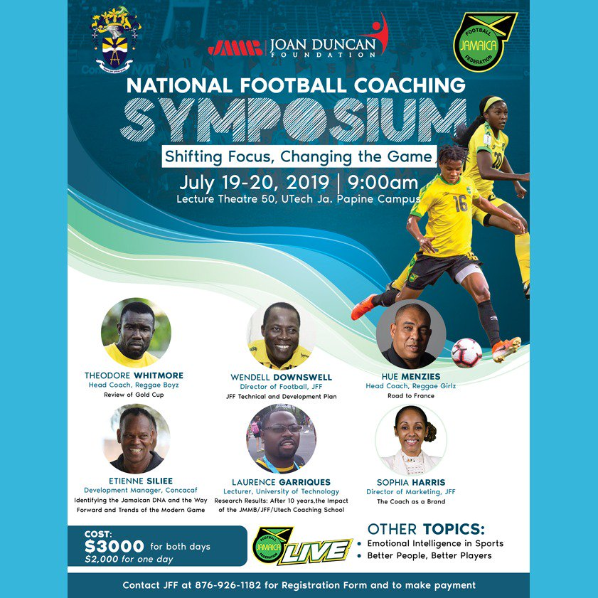#SaveTheDate July 19-20 2019. || National Football Coaching Symposium || Theme: Shifting Focus, Changing the Game Cost: $3000 (for both days) $2000 (for one day) FOR MORE INFORMATION CONTACT JFF 📞 876-926-1282 #JFFLive #StillOnTheBall #ReggaeFootball